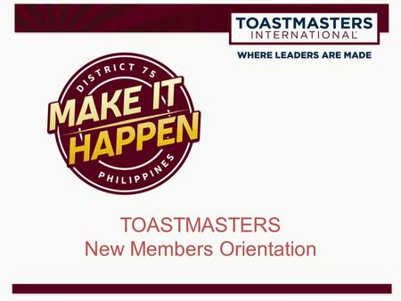 TOASTMASTERS New Members Orientation