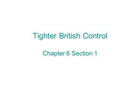 Tighter British Control Chapter 6 Section 1