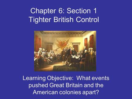 Chapter 6: Section 1 Tighter British Control
