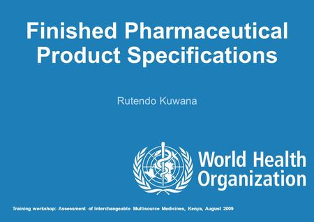 Finished Pharmaceutical Product Specifications