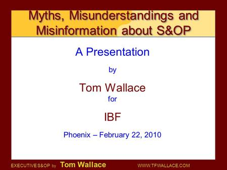 Myths, Misunderstandings and Misinformation about S&OP