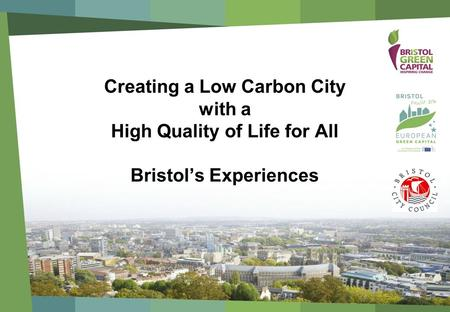 Creating a Low Carbon City with a High Quality of Life for All Bristol's Experiences.