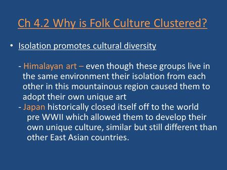 Ch 4.2 Why is Folk Culture Clustered?
