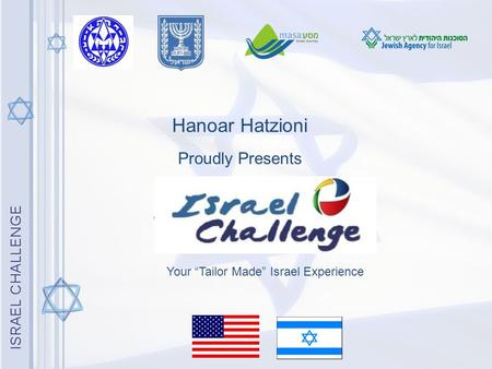 "Your ""Tailor Made"" Israel Experience Hanoar Hatzioni Proudly Presents."