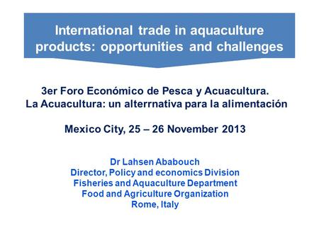 Brief Overview by Norman Grant Chairman - Seafood Importers