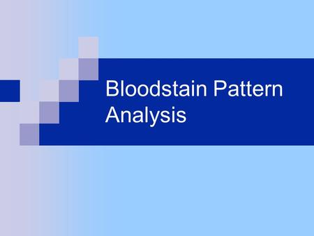 Bloodstain Pattern Analysis. Summary  What is Blood?  Determining Distance of Blood  Determining Direction of Blood  Types of Blood Stain Patterns.