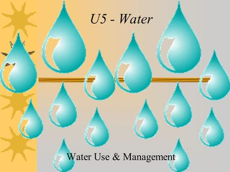 U5 - Water Water Use & Management. Water Use  More than 1 billion people lack access to clean freshwater  Water used for residential, industrial, or.