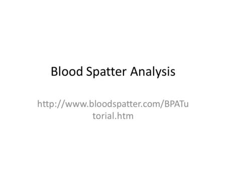 Blood Spatter Analysis  torial.htm.