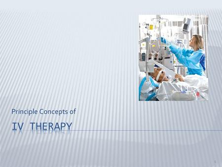 Principle Concepts of Iv therapy.