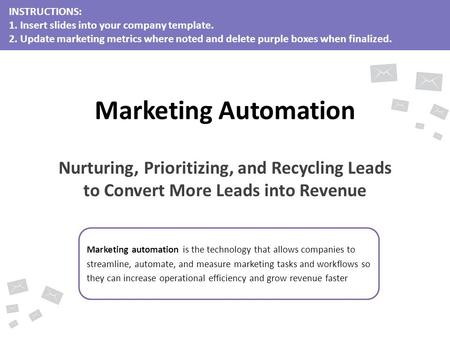 Marketing automation is the technology that allows companies to streamline, automate, and measure marketing tasks and workflows so they can increase operational.