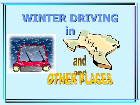 WINTER DRIVING in. EFFECTS OF WEATHER ON EQUIPMENT COLD WEATHER ENGINE STARTING AND WARM-UP PROCEDURES: 1. DO NOT RACE ENGINE! 2. CLEAN OFF VEHICLE COMPLETELY!