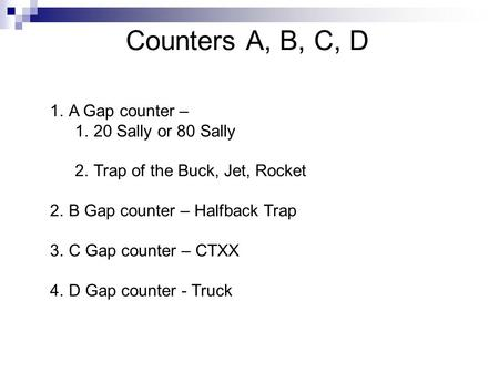 Counters A, B, C, D A Gap counter – 20 Sally or 80 Sally