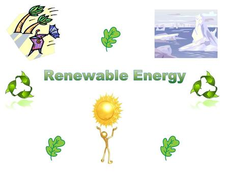 HYDRO POWER SOLAR POWER WIND POWER BIO POWER PETROLEUMCOAL NUCLEARNATURAL GAS.