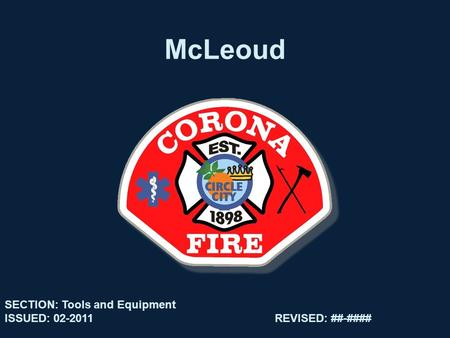McLeoud SECTION: Tools and Equipment ISSUED: 02-2011REVISED: ##-####