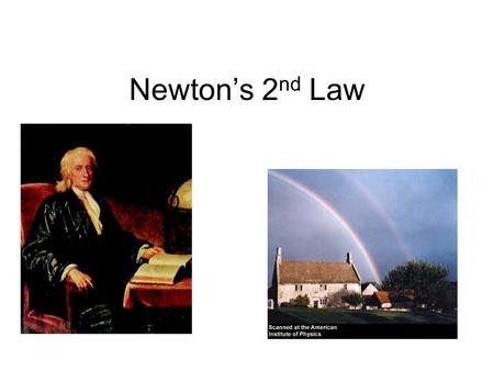 Newton's 2 nd Law. Force and Acceleration Forces cause acceleration. Acceleration is directly proportional to the net force acting on an object. The equation.
