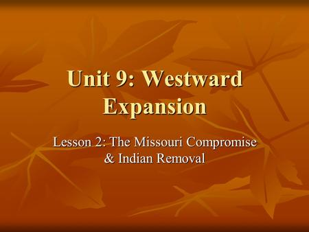 Unit 9: Westward Expansion