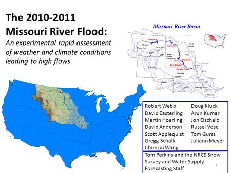 The 2010-2011 Missouri River Flood: An experimental rapid assessment of weather and climate conditions leading to high flows Robert WebbDoug Kluck David.