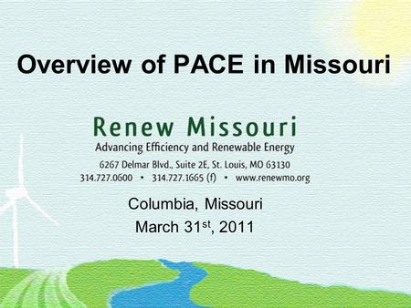 Overview of PACE in Missouri Columbia, Missouri March 31 st, 2011.