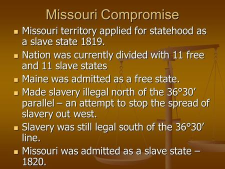 Missouri Compromise Missouri territory applied for statehood as a slave state 1819. Missouri territory applied for statehood as a slave state 1819. Nation.