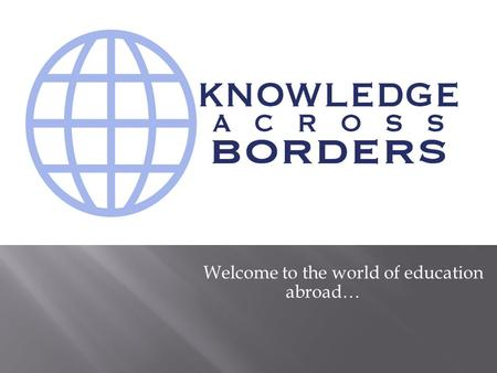 Welcome to the world of education abroad…. Our center consults with students in Tajikistan and other countries who want to study abroad. Our Mission Statement: