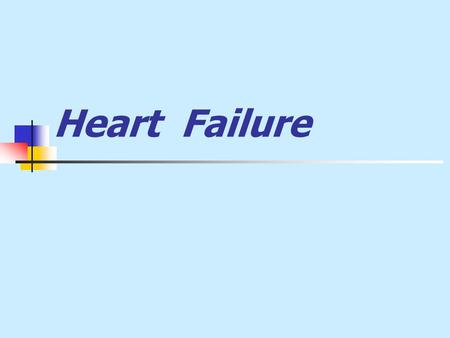 Heart Failure. Definition: A state in which the heart cannot provide sufficient cardiac output to satisfy the metabolic needs of the body It is commonly.