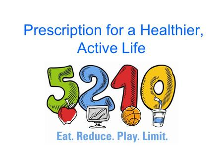 Prescription for a Healthier, Active Life