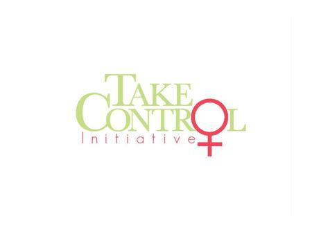 What Is the Take Control Initiative? The Take Control Initiative (TCI) empowers women with the choice of when to bear children through the through education,