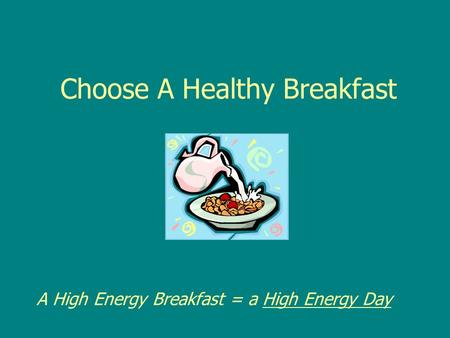 Choose A Healthy Breakfast