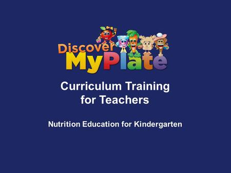 Curriculum Training for Teachers Nutrition Education for Kindergarten.