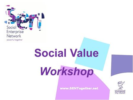 Social Value Workshop. Rosie Jolly Chief Executive Social Enterprise Network Mayoral Lead for Social Value.