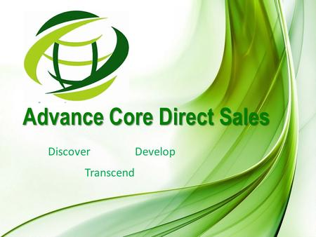 Advance Core Direct Sales DiscoverDevelop Transcend.