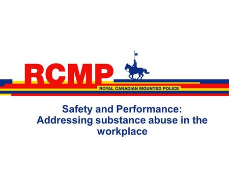 Safety and Performance: Addressing substance abuse in the workplace.