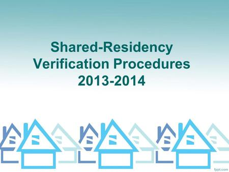 Shared-Residency Verification Procedures