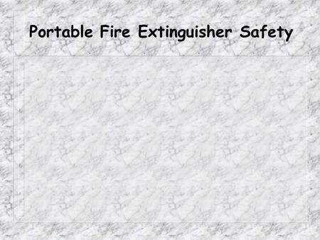 Portable Fire Extinguisher Safety Emergency Procedures.