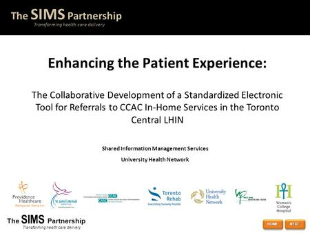 1 The SIMS Partnership Transforming health care delivery Shared Information Management Services University Health Network The SIMS Partnership Transforming.
