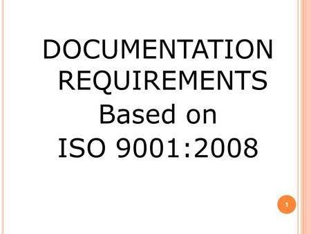 DOCUMENTATION REQUIREMENTS Based on ISO 9001:2008