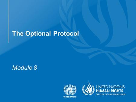 Module 8 The Optional Protocol.  Understand the main features of the communications and inquires procedures in the Optional Protocol  Identify the main.