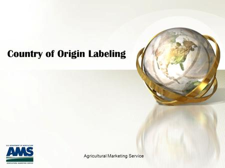 Country of Origin Labeling Agricultural Marketing Service.