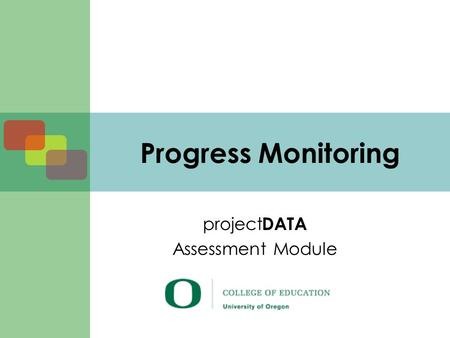 Progress Monitoring project DATA Assessment Module.