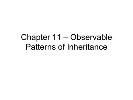 Chapter 11 – Observable Patterns of Inheritance