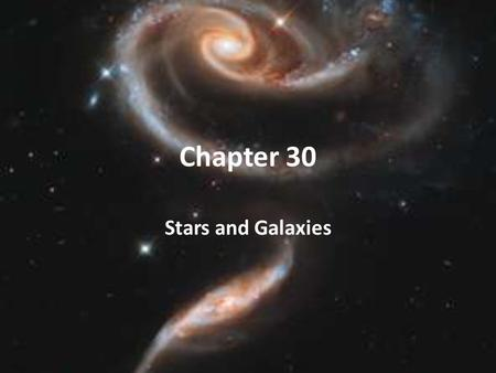 Chapter 30 Stars and Galaxies.