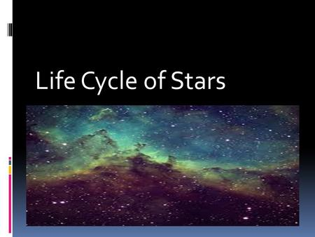 Life Cycle of Stars.