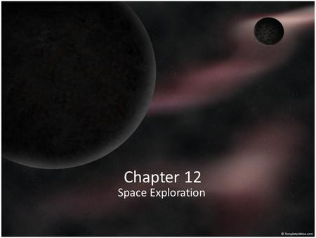 Chapter 12 Space Exploration.