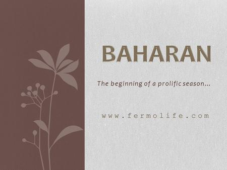 The beginning of a prolific season… www.fermolife.com.