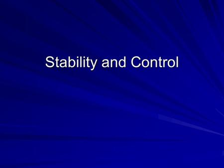 Stability and Control.