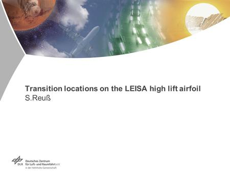 Transition locations on the LEISA high lift airfoil S.Reuß