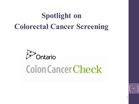 Spotlight on Colorectal Cancer Screening 1 1. Home Screening for Colon Cancer