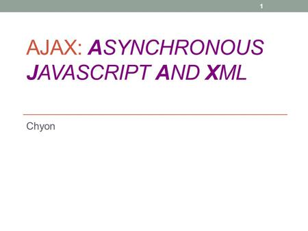 AJAX: Asynchronous <strong>JavaScript</strong> And XML