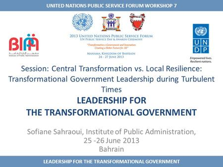 Session: Central Transformation vs. Local Resilience: Transformational Government Leadership during Turbulent Times LEADERSHIP FOR THE TRANSFORMATIONAL.