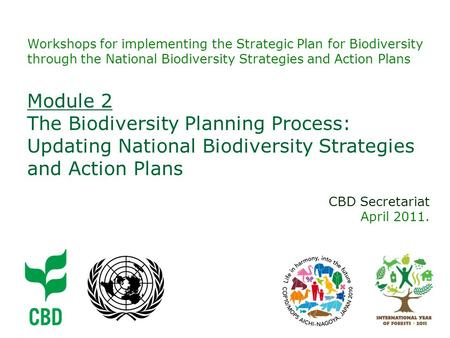 Workshops for implementing the Strategic Plan for Biodiversity through the National Biodiversity Strategies and Action Plans Module 2 The Biodiversity.